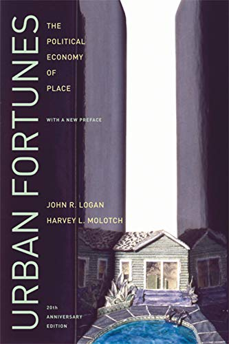 9780520254282: Urban Fortunes: The Political Economy of Place, 20th Anniversary Edition, With a New Preface