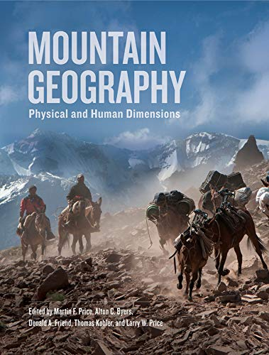 9780520254312: Mountain Geography: Physical and Human Dimensions
