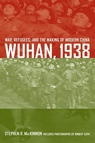 9780520254459: Wuhan, 1938 War, Refugees, and the Making of Modern China