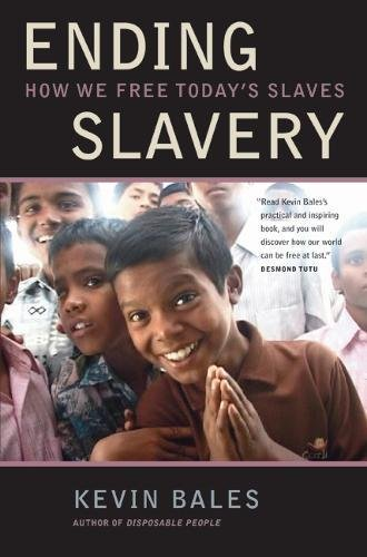 9780520254701: Ending Slavery: How We Free Today's Slaves