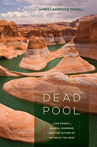 9780520254770: Dead Pool: Lake Powell, Global Warming, and the Future of Water in the West