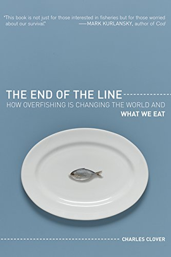 9780520255050: The End of the Line: How Overfishing Is Changing the World and What We Eat