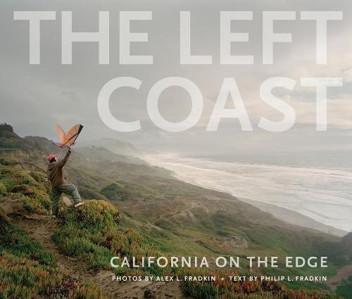 9780520255098: The Left Coast: California on the Edge