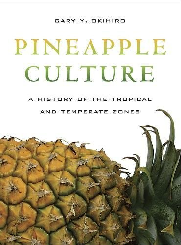 9780520255135: Pineapple Culture: A History of the Tropical and Temperate Zones
