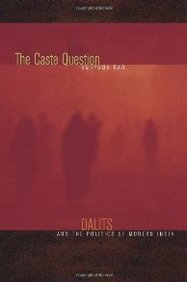 9780520255593: The Caste Question: Dalits and the Politics of Modern India