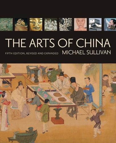 9780520255692: The Arts of China, 5th Revised & enlarged Edition
