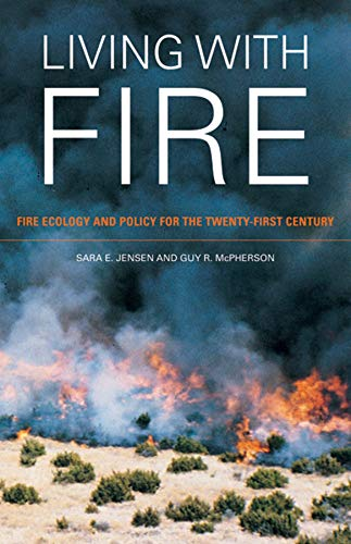 Living with Fire: Fire Ecology and Policy for the Twenty First Century