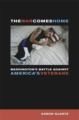 9780520256125: The War Comes Home: Washington's Battle against America's Veterans