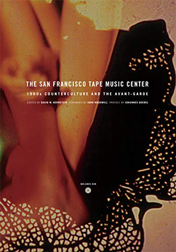 9780520256170: San Francisco Tape Music Center: 1960s Counterculture and the Avant-Garde
