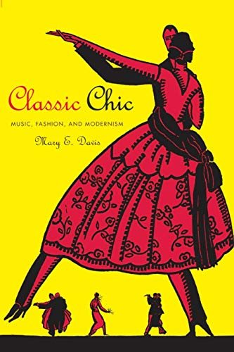 9780520256217: Classic Chic: Music, Fashion, and Modernism