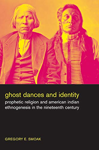 9780520256279: Ghost Dances and Identity: Prophetic Religion and American Indian Ethnogenesis in the Nineteenth Century