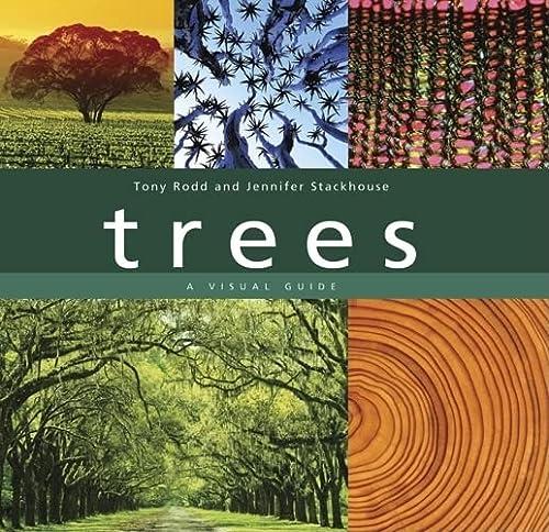 Trees: A Visual Guide (9780520256507) by Tony Rodd; Jennifer Stackhouse