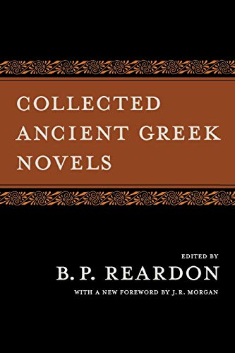 9780520256552: Collected Ancient Greek Novels