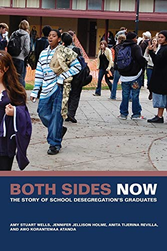 9780520256781: Both Sides Now: The Story of School Desegregation's Graduates