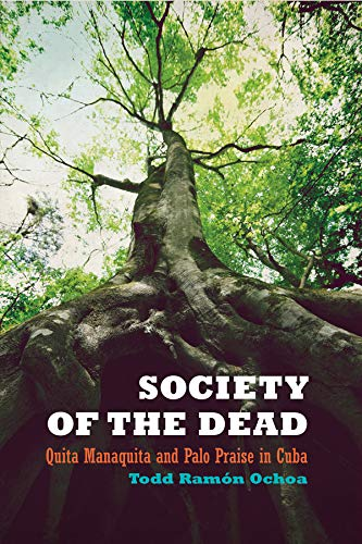 9780520256842: Society of the Dead: Quita Manaquita and Palo Praise in Cuba