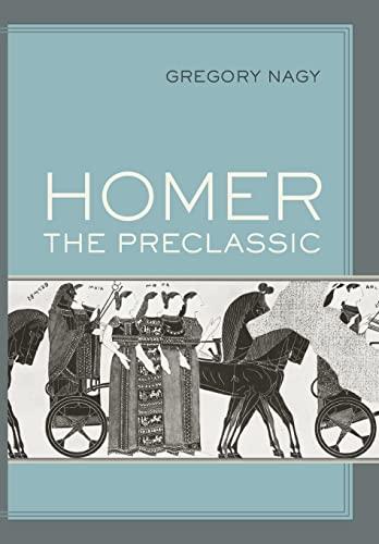 9780520256927: Homer the Preclassic