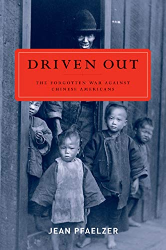 9780520256941: Driven Out: The Forgotten War against Chinese Americans