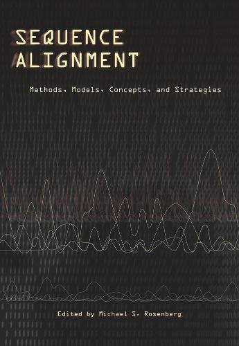 9780520256972: Sequence Alignment: Methods, Models, Concepts, and Strategies