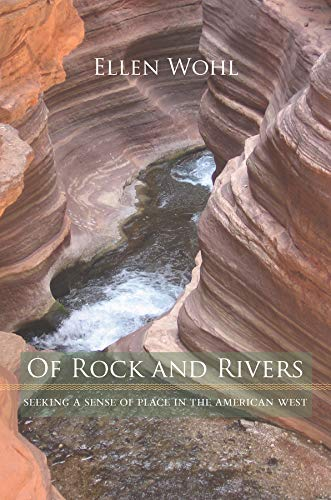 9780520257030: Of Rock and Rivers: Seeking a Sense of Place in the American West