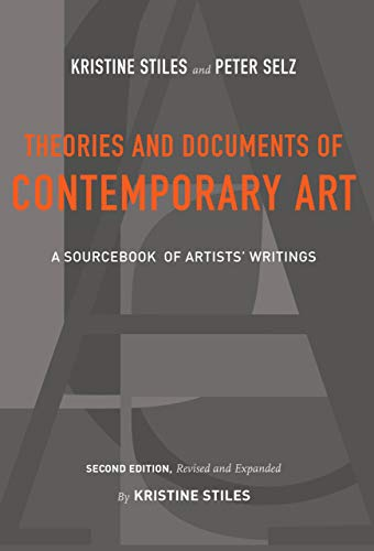 9780520257184: Theories and Documents of Contemporary Art: A Sourcebook of Artists' Writings (Second Edition, Revised and Expanded by Kristine Stiles)