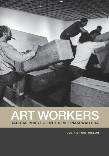 9780520257283: Art Workers: Radical Practice in the Vietnam War Era