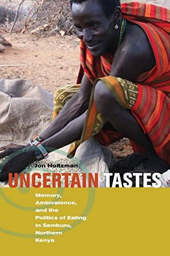 9780520257375: Uncertain Tastes: Memory, Ambivalence, and the Politics of Eating in Samburu, Northern Kenya