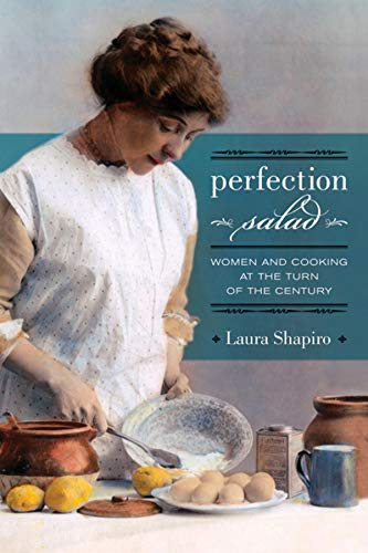 9780520257382: Perfection Salad: Women and Cooking at the Turn of the Century (California Studies in Food and Culture)