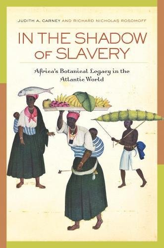 9780520257504: In the Shadow of Slavery: Africa's Botanical Legacy in the Atlantic World