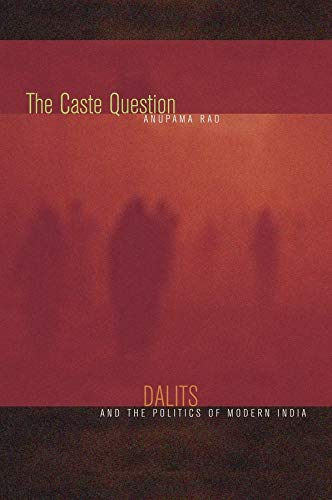 9780520257610: The Caste Question: Dalits and the Politics of Modern India