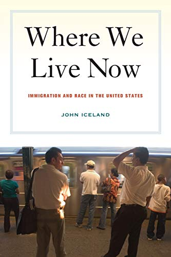 9780520257634: Where We Live Now: Immigration and Race in the United States