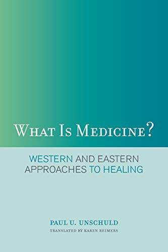 9780520257665: What Is Medicine?: Western and Eastern Approaches to Healing