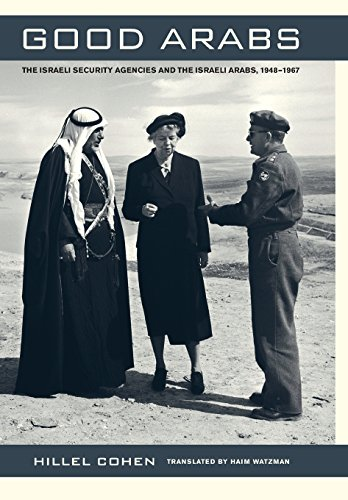 9780520257672: Good Arabs: The Israeli Security Agencies and the Israeli Arabs, 1948-1967