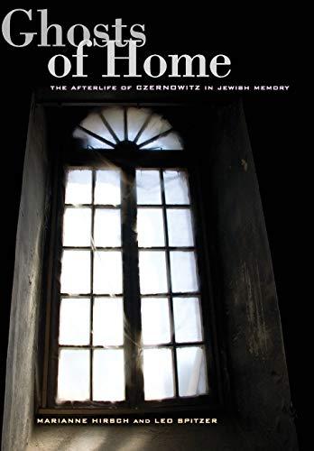 Ghosts of Home: The Afterlife of Czernowitz in Jewish Memory (Hardback): Marianne Hirsch, Leo ...