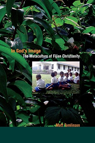 9780520257788: In God's Image: The Metaculture of Fijian Christianity (The Anthropology of Christianity)