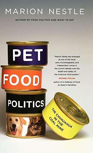 9780520257818: Pet Food Politics: The Chihuahua in the Coal Mine