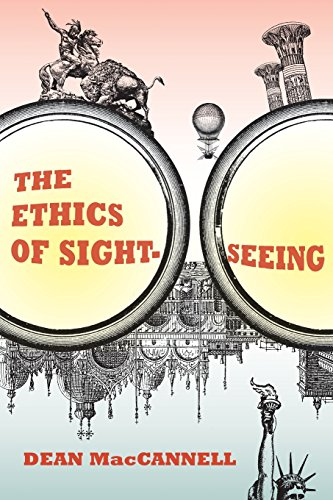 9780520257832: The Ethics of Sightseeing