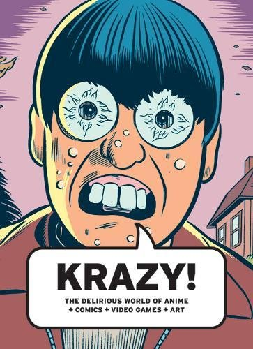 KRAZY!: The Delirious World of Anime +: Will Wright, Tim
