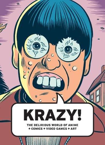 9780520257849: KRAZY!: The Delirious World of Anime + Comics + Video Games + Art