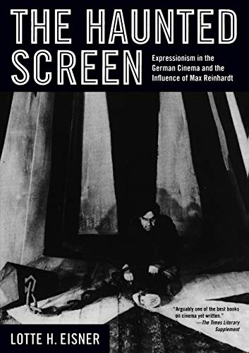9780520257900: The Haunted Screen: Expressionism in the German Cinema and the Influence of Max Reinhardt