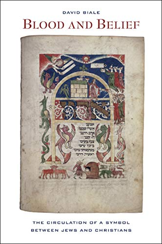 9780520257986: Blood and Belief: The Circulation of a Symbol between Jews and Christians