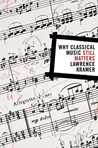 9780520258037: Why Classical Music Still Matters