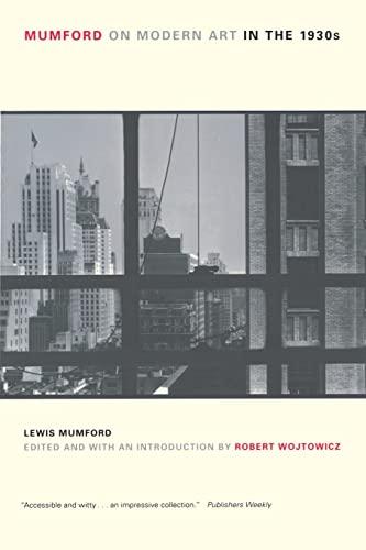 9780520258082: Mumford on Modern Art in the 1930s
