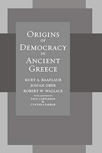 Origins of Democracy in Ancient Greece (0520258096) by Kurt A. Raaflaub; Josiah Ober; Robert Wallace