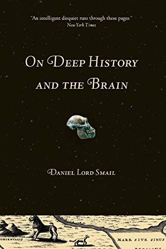 9780520258129: On Deep History and the Brain