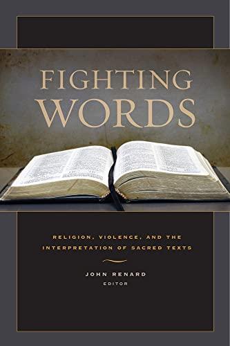 Fighting Words: Religion, Violence, and the Interpretation of Sacred Texts (Hardback)