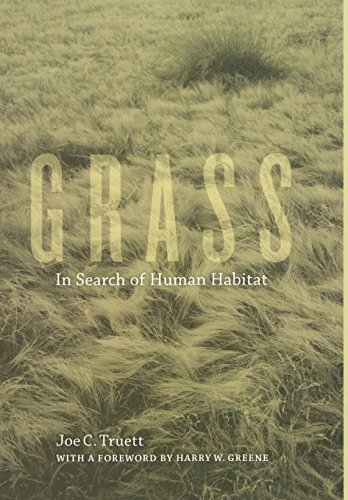 Grass: In Search of Human Habitat (Hardback): Joe C. Truett