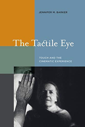9780520258426: The Tactile Eye: Touch and the Cinematic Experience