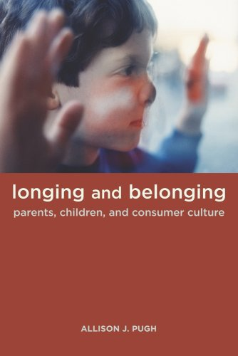 9780520258440: Longing and Belonging: Parents, Children, and Consumer Culture
