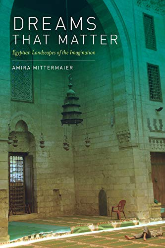 9780520258518: Dreams That Matter: Egyptian Landscapes of the Imagination