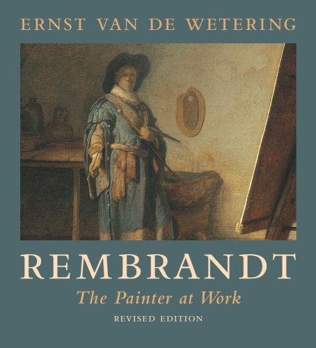 9780520258846: Rembrandt: The Painter at Work
